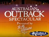 Australian Outback Spectacular Sign . . . CLICK TO ENLARGE
